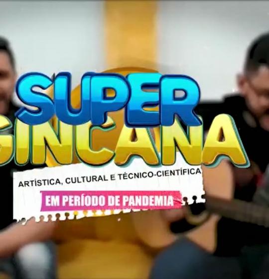 Super Gincana - Artística, Cultural e Técnico-Científica